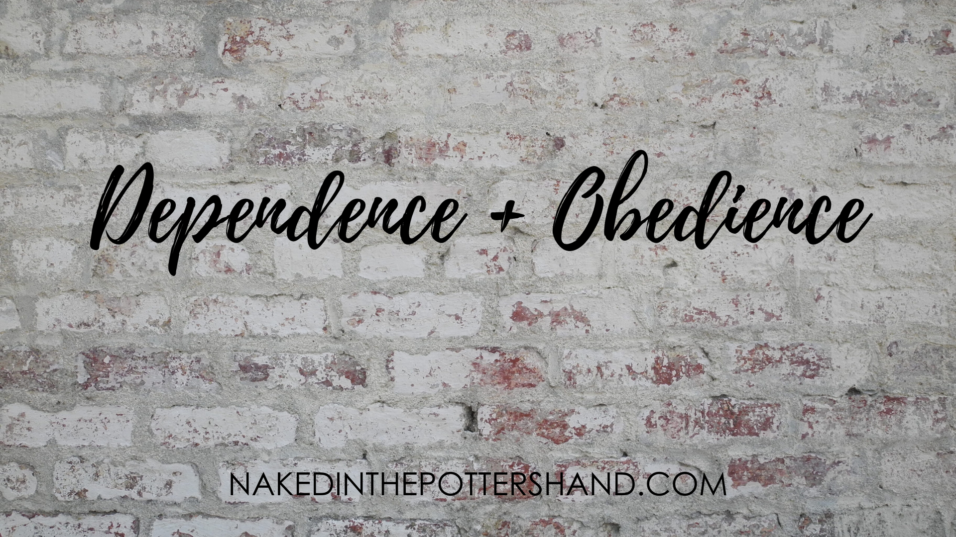 Dependence + Obedience